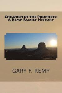 bokomslag Children of the Prophets: A Kemp Family History