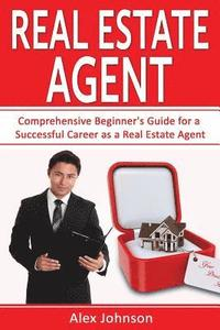 bokomslag Real Estate Agent: Comprehensive Beginner's Guide for a Successful Career as a Real Estate Agent ( Generating Leads, Real Estate Agent Ex