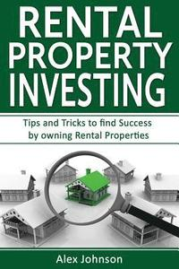 bokomslag Rental Property Investing: Tips and Tricks to Find Success by Owning Rental Properties (Rental Property, No Money Down, Real Estate, Passive Inco