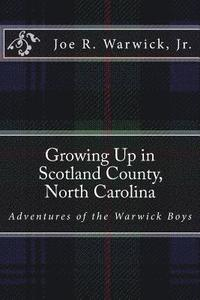 bokomslag Growing Up in Scotland County, North Carolina: Adventures of the Warwick Boys
