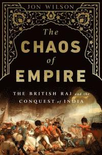 bokomslag The Chaos of Empire: The British Raj and the Conquest of India