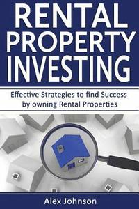 bokomslag Rental Property Investing: Effective Strategies to Find Success by Owning Rental Properties ( Rental Property, No Money Down, Real Estate, Passiv