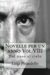 bokomslag Novelle Per Un Anno Vol VIII: Dal Naso Al Cielo