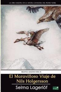 bokomslag El Maravilloso Viaje de Nils Holgersson: Premio Nobel de Literatura