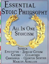bokomslag Essential Stoic Philosophy: All In One Stoicism