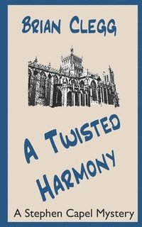 bokomslag A Twisted Harmony: A Stephen Capel Mystery