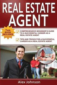 bokomslag Real Estate Agent: 2 Manuscripts in 1- The Beginner's Guide + Tips and Tricks for a Successful Career( Generating Leads, Real Estate Agen