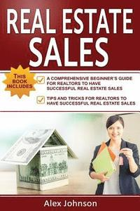 bokomslag Real Estate Sales: 2 Manuscripts in 1- The Beginner's Guide + Tips and Tricks for Realtors to Have Successful Real Estate Sales( Generati