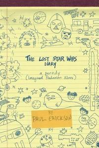 bokomslag The Lost Star Wars Diary: A Parody: (Imagined Production Notes)