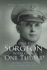 bokomslag The One-Eyed Surgeon with Only One Thumb