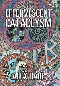 bokomslag Effervescent Cataclysm