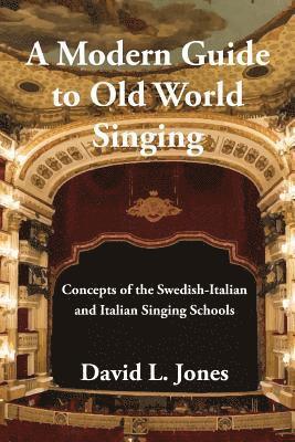 bokomslag A Modern Guide to Old World Singing