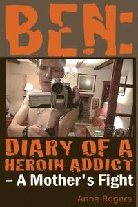 bokomslag Ben Diary of a Heroin Addict: A Mothers Fight