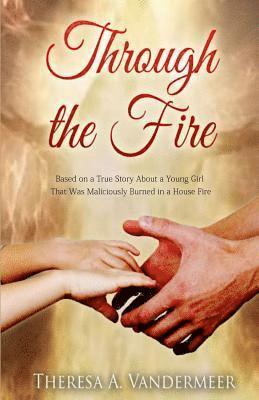 bokomslag Through the Fire: Based on a True Story