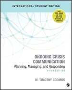 Ongoing Crisis Communication: Planning, Managing, and Responding 1