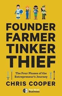 bokomslag Founder, Farmer, Tinker, Thief: The Four Phases of the Entrepreneur's Journey