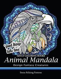 bokomslag Adult Coloring Book: Design Fantasy Creatures Eagle, Lion, Tiger, Rabbit, Bird and Etc.