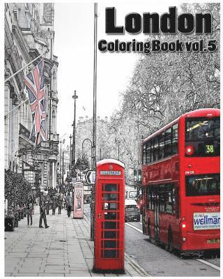 bokomslag London: Coloring Book Vol.5: A Coloring Book Containing 30 London Designs in a Variety of Styles to Help You Relax