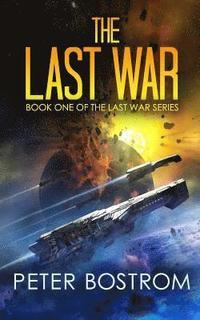 bokomslag The Last War: Book 1 of the Last War Series