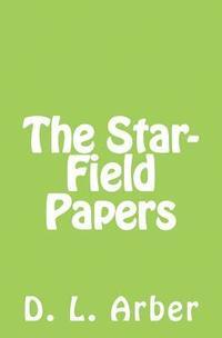 bokomslag The Star-Field Papers