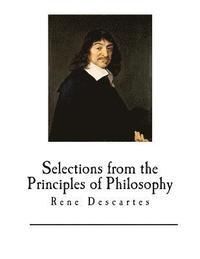 bokomslag Selections from the Principles of Philosophy: Rene Descartes