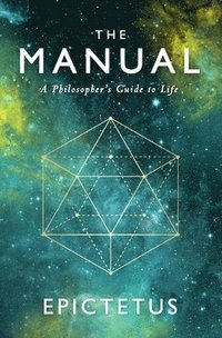bokomslag The Manual: A Philosopher's Guide to Life