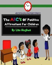 bokomslag The Abc's of Positive Affirmations for Children