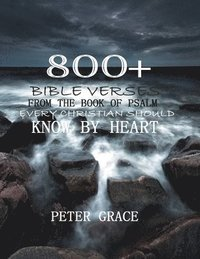 bokomslag 800+ Bible verses from the book of psalm every Christian should know by heart