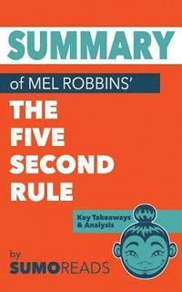 bokomslag Summary of Mel Robbins' The Five Second Rule: Key Takeaways & Analysis