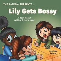 bokomslag Lily Gets Bossy: A Book About Letting Others Lead
