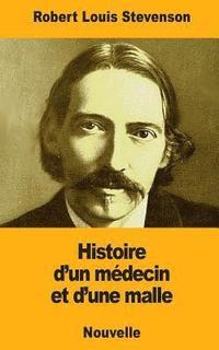 bokomslag Histoire d'un médecin et d'une malle