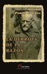 bokomslag La derrota de la razón: Janusz Korczak, médico, educador y mártir