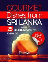 bokomslag Gourmet Dishes from Sri Lanka. 25 Delicious Recipes for Every Day.Full Color