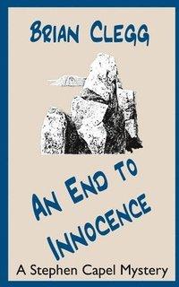 bokomslag An End to Innocence: A Stephen Capel Mystery