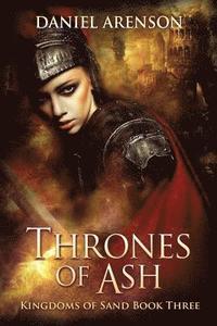 bokomslag Thrones of Ash: Kingdoms of Sand Book 3