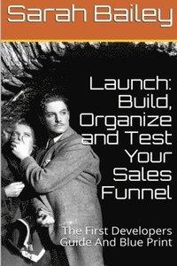 bokomslag Build, Organize and Test Your Sales Funnel
