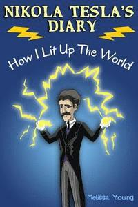 bokomslag Nikola Tesla's Diary - How I Lit Up The World: (Educational Book with Illustrations For Children)