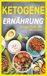 bokomslag Ketogene Ernährung: 14 Tage Challenge (Inkl. Rezepte)