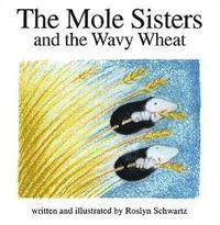 bokomslag The Mole Sisters and Wavy Wheat