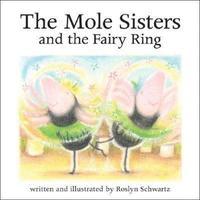 bokomslag The Mole Sisters and Fairy Ring