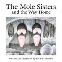 bokomslag The Mole Sisters and Way Home