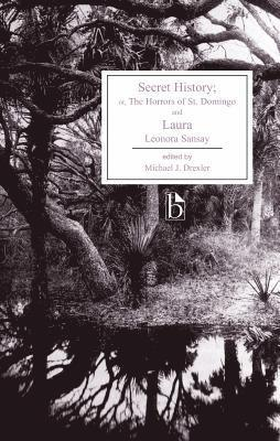 bokomslag Secret History; Or, the Horrors of St. Domingo and Laura