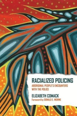 bokomslag Racialized policing - aboriginal peoples encounters with the police