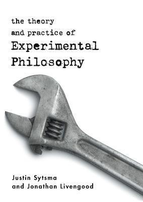 bokomslag The Theory and Practice of Experimental Philosophy