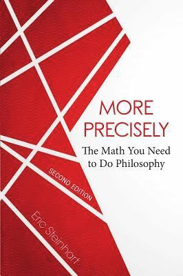 bokomslag More Precisely: The Math You Need to Do Philosophy
