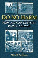 bokomslag Do No Harm: How Aid Can Support Peace - or War