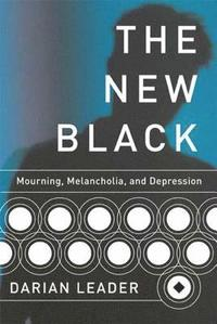 bokomslag The New Black: Mourning, Melancholia, and Depression