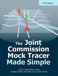 bokomslag The Joint Commission Mock Tracer Made Simple, Seventeenth Edition