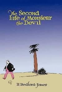 bokomslag The Second Life of Monsieur the Devil