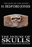 bokomslag The House of Skulls and Other Tales from the Pulps